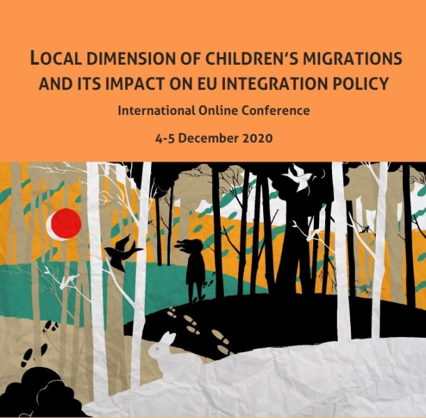 We have started registration for the online Conference Local dimension of children's migrations and its impact on EU integration policy, 4-5 December 2020