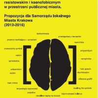 """Presentation of """"Draft proposal of the prevention and reaction strategy on racist or xenophobic incidents in the urban space of the city – proposal to local government of Kraków (2012 –2016)"""""""